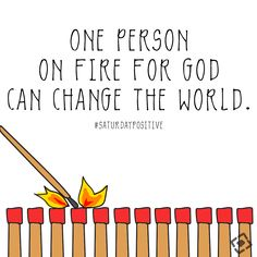 Be encouraged today that YOU can have an impact in this world for the Kingdom of God. ONE person's fire for God can ignite others to reach the lost. YOU can have an impact and YOU have value.  #SaturdayPositive #VIO