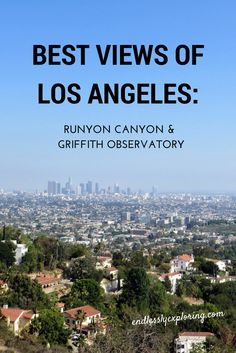 Best Views of Los Angeles: Runyon Canyon & Griffith Observatory. #travel