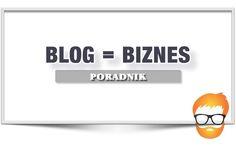Zarabianie na blogu - PORADNIK