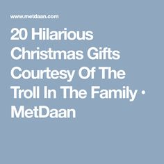 20 Hilarious Christmas Gifts Courtesy Of The Troll In The Family • MetDaan Work Gifts, Christmas Presents, Troll, Christmas Gifts, Griswold Christmas
