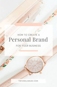 How to Create a Brand for Your Business or Blog - The Vanilla Muse