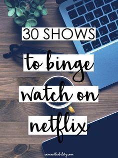 30 Shows to binge watch on netflix