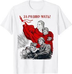 "Amazon.com: Soviet Propaganda ""FOR MOTHERLAND"" - WW2 USSR Russian T-Shirt: Clothing Cool Tees, Ww2, Amazon, Clothing, Mens Tops, T Shirt, Fashion, Outfits, Supreme T Shirt"