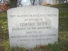 Edward Cameron Doty - gravestone in honor of my great-grandfather; a Mayflower passenger and signer of the Mayflower Compact. Burial in Plymouth, Massachusetts. Birth: May England. Plymouth Colony, Plymouth Rock, Mayflower Compact, Family Information, Free Family Tree, Colonial America, May Flowers, Family History, Genealogy