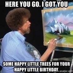 Bob ross birthday Memes Bob Ross Geburtstag Memes The post Bob Ross Geburtstag Memes & Retro appeared first on Happy birthday . Bob Ross Happy Birthday, Funny Happy Birthday Meme, Happy Birthday Images, Funny Happy Birthdays, Happy Birthday Brother From Sister, Birthday Funnies, Birthday Greetings Quotes, Birthday Messages, Happpy Birthday