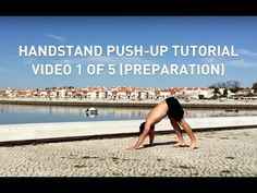 Handstand Push-Up Tutorial - Preparation (Video 1 of 5) - YouTube