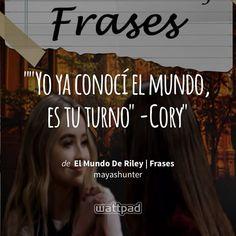 """""Yo ya conocí el mundo, es tu turno"" -Cory"" - de El Mundo De Riley | Frases (en Wattpad) https://www.wattpad.com/359176881?utm_source=ios&utm_medium=pinterest&utm_content=share_quote&wp_page=quote&wp_uname=MarchuGutie&wp_originator=FIyabCwieRxUl0H93AKlDcBMEOPAjZ2jyTmup05Tj52ARspOszTIF%2Bkqxkt%2FDDkgKtPeAENg6k3heeOQjPtciEugcQJAGGM3jkOTp068BJffqAHU7wMby%2BzkAQi62%2BBQ #quote #wattpad"