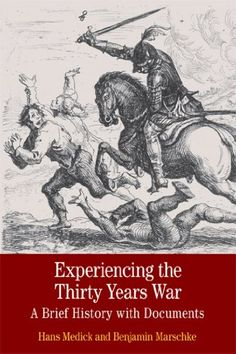 Experiencing the Thirty Years War: A Brief History with D…
