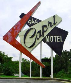 The Capri Motel - I just want to repin this whole board. So many beautiful retro/googie signs.
