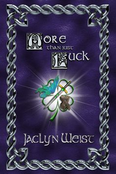 More Than Just Luck (Luck Series #4) by Jaclyn Weist. Young Adult Contemporary Fantasy.