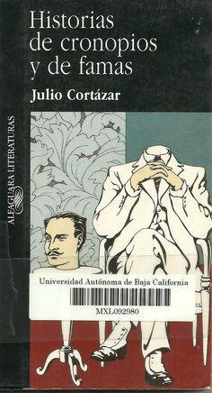 Historias de Cronopios y de Famas por Julio Cortazar // Solo Cortazar puede escribir cuentos así. Impresionante.