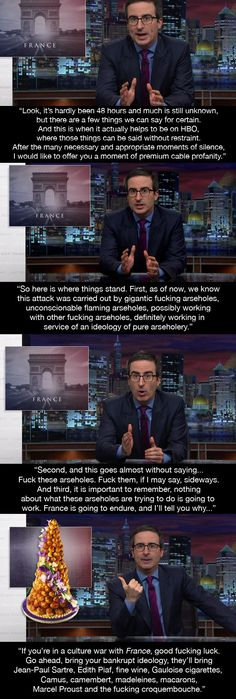 At the start of the latest episode of Last Week Tonight, John Oliver made this speech about Paris.