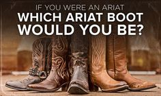 What's Your Best Ariat Boot Style? http://www.countryoutfitter.com/style/quiz-boot-type/?lhb=style