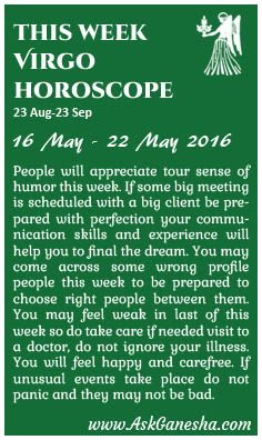 This Week Virgo Horoscope (16 May 2016 - 22 May 2016). Askganesha.com