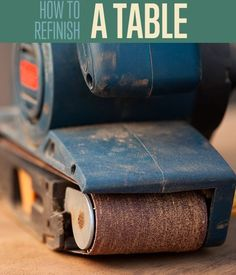 How To Properly Refinish A Table | DIY Home Projects by diyready.com Refinished Desk, Fun Projects, Survival Life, Easy Diy Crafts, Gadgets, Writing, Kit, Tools, Ideas