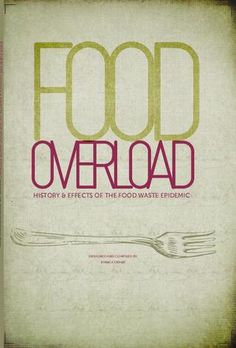 Food Waste : History & Effects of the Food Waste Epidemic