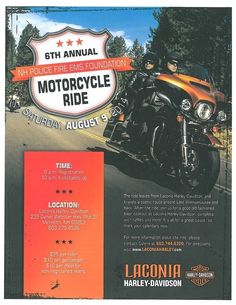 Join us this weekend for the The New Hampshire Police Fire and EMS Foundation's 6th Annual Bike Run August 9th, 2014. The ride will start at Laconia Harley-Davidson®. Check in and registration will begin at 8:30AM. Coffee, drinks and pastries will be available.