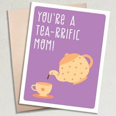 Mother's Day Card - Tea-rrific Mom - by The Imagination Spot Imagination, Greeting Cards, Presents, Tea, Spring, Handmade, Gifts, Hand Made, Fantasy