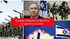 Estado Islámico le declara la guerra a Israel
