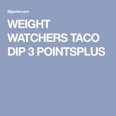 WEIGHT WATCHERS TACO DIP 3 POINTSPLUS