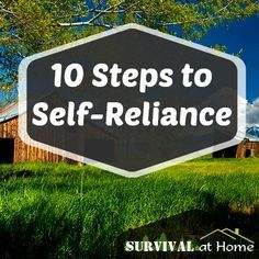 10 Steps to Self-Reliance | Survival at Home