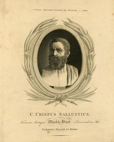 Gaius Sallustius Crispus (86-35 BCE), better known as Sallust, was a Roman statesman and historian. He turned away from an unsuccessful career in both politics and the Roman army, choosing instead on a writing career and produced three major works: Bellum Catilinae (Catiline's War), Bellum Jugurthinum (Jugurthine War), and Histories. Unfortunately, his works would almost be forgotten under decades later. His writing style and perspective would influence American and well as 17th-century… Writing Styles, Ancient Rome, Historian, 17th Century, Perspective, Roman, Career, Army, Politics