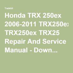 Honda TRX 250ex 2006-2011 TRX250ex TRX25 Repair And Service Manual - Down...