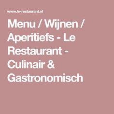 Menu / Wijnen / Aperitiefs - Le Restaurant - Culinair & Gastronomisch