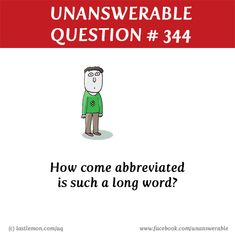 http://lastlemon.com/uq/uq344/ How come abbreviated is such a long word?