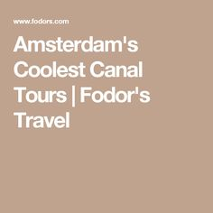 Amsterdam's Coolest Canal Tours | Fodor's Travel