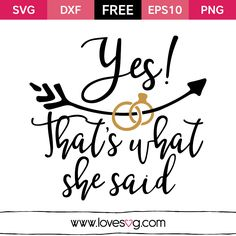 *** FREE SVG CUT FILE for Cricut, Silhouette and more *** Yes! That's what she said