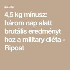 kg mínusz: három nap alatt brutális eredményt hoz a military diéta - Ripost Healthy Life, Health Fitness, Food And Drink, Keto, Weight Loss, Healthy Recipes, Snacks, Drinks, Breakfast