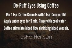 Homemade Remedy for getting Rid of Bags and De-Puffing Eyes Using Coffee Grounds
