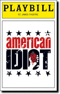"""""""I hope you had the time of your life."""" American Idiot Playbill ~ with Bille Joe Armstrong as Saint Jimmy."""