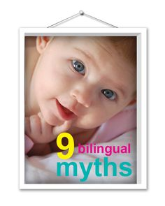 Here are 9 bilingual myths that are simply untrue! #bilingualkidsrock #myths #milingualism