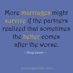 #quotes more on purehappylife.com - More marriages might survive if the partners realized...