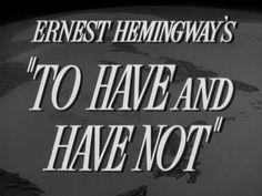 Movie title from the film 'To have and have not' directed by Howard Hawks, starring Humphrey Bogart, Walter Brennan and Lauren Bacall Humphrey Bogart, Preston Sturges, Fred Zinnemann, Herbert Marshall, Robert Cummings, John Carradine, Lon Chaney Jr, John Garfield