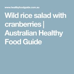 Wild rice salad with cranberries | Australian Healthy Food Guide