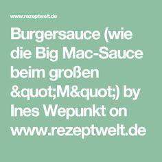 """Burgersauce (wie die Big Mac-Sauce beim großen """"M"""") by Ines Wepunkt on www.rezeptwelt.de"""