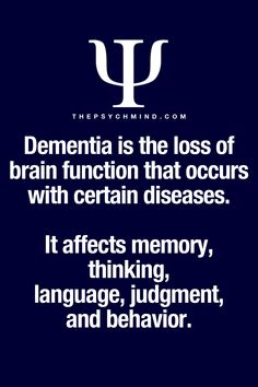 Dementia is a loss of brain function that occurs with certain diseases. It affects memory, thinking, language, judgement, and behavior.