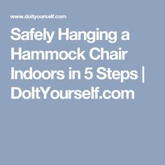 Safely Hanging a Hammock Chair Indoors in 5 Steps | DoItYourself.com