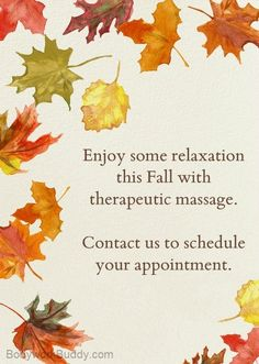 Call to set up your awesome relaxation session right away! Scheduling fall  massage
