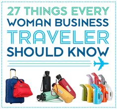27 Things Every Woman Business Traveler Should Know