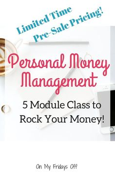 Is it time for you to start getting your finances on track? Want to make your money work for you? This 5 module class will touch on spending analysis, financial goal planning, budgeting, debt management, and investing basics. Don't miss out on the pre-sal