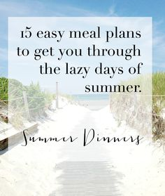 15 Easy Summer Dinner Ideas | take a dinner break with these super simple meal ideas.