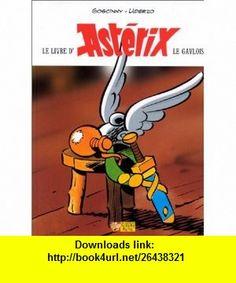 Le Livre Dasterix Le Gaulois (9782864971337) Goscinny, Uderzo , ISBN-10: 286497133X  , ISBN-13: 978-2864971337 ,  , tutorials , pdf , ebook , torrent , downloads , rapidshare , filesonic , hotfile , megaupload , fileserve