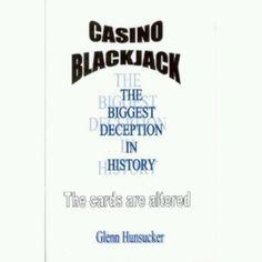 Casino blackjack biggest deception in history. http://www.amazon.com/gp/product/0961965053?ie=UTF8=A3D58QL1TCGZ4I=OTD%20Books%20%26%20Things