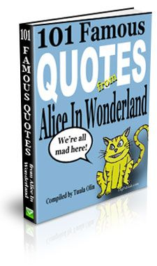 Alice in Wonderland quotes: no, really... I actually do want this!
