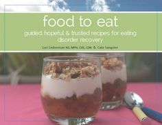 """Food to Eat, by Lori Lieberman and Cate Sangster: """"Guidance on putting together a balanced meal is also provided, taking the 'over thinking' out of eating, too. There are even strategies for helping readers eat just as much as they need, for those who fear they will overdo it."""""""