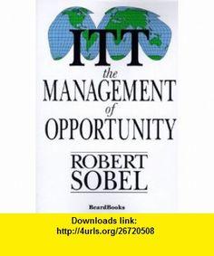 ITT The Management of Opportunity (9781893122444) Robert Sobel , ISBN-10: 1893122441  , ISBN-13: 978-1893122444 ,  , tutorials , pdf , ebook , torrent , downloads , rapidshare , filesonic , hotfile , megaupload , fileserve